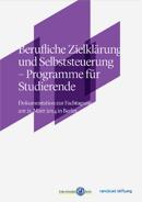 Dokumentation der Fachtagung: Berufliche Zielklärung und Selbststeuerung – Programme für Studierende