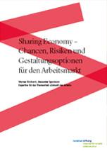 Sharing Economy – Chancen, Risiken und Gestaltungsoptionen für den Arbeitsmarkt