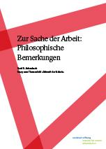 Zur Sache der Arbeit: Philosophische Bemerkungen
