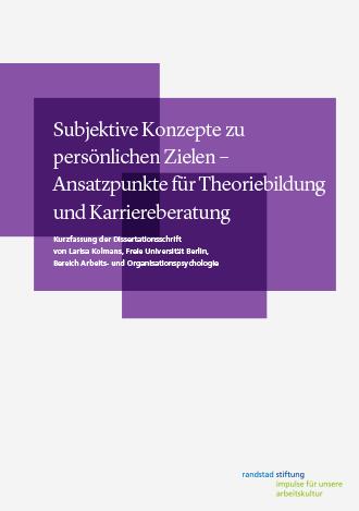 Subjektive Konzepte zu persönlichen Zielen - Ansatzpunkte für Theoriebildung und Karriereberatung (Kurzfassung)